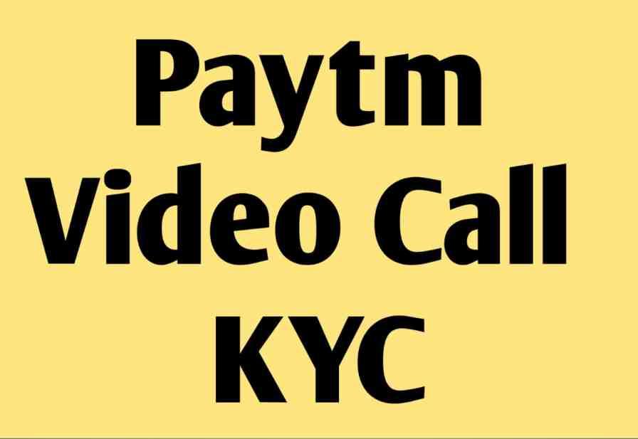 paytm video call kyc